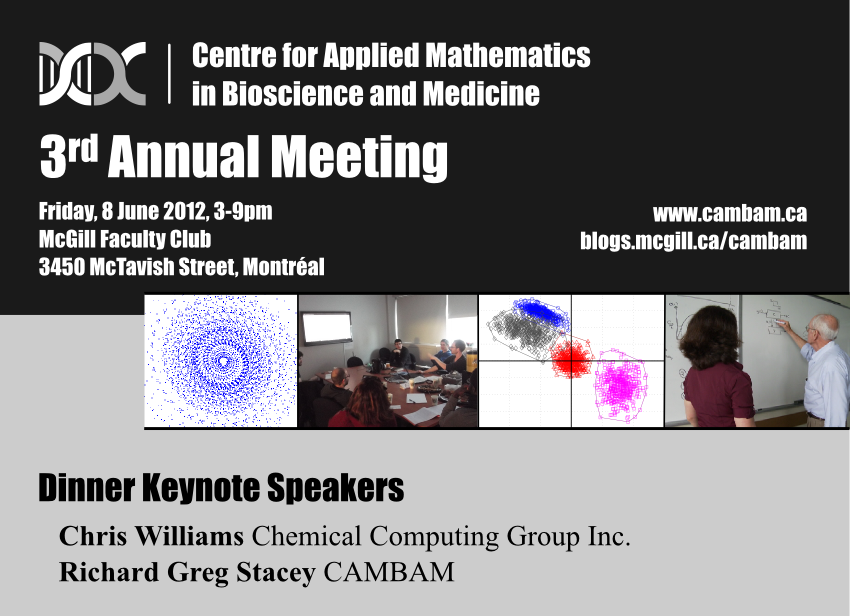 CAMBAM 3rd Annual Meeting, 8 June 2012, McGill Faculty Club 3450 McTavish Street